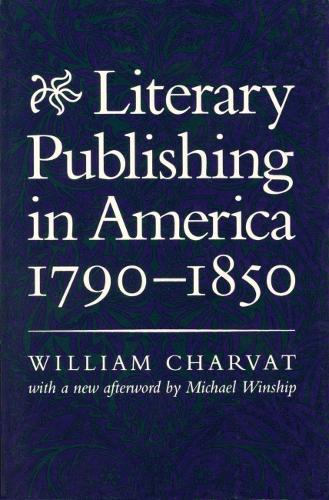 Literary Publishing in America, 1790-1850 (Paperback)