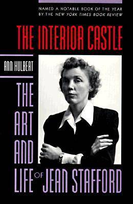 The Interior Castle: Art and Life of Jean Stafford (Paperback)
