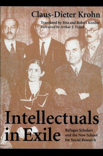 Intellectuals in Exile: Refugee Scholars and the New School for Social Research (Paperback)