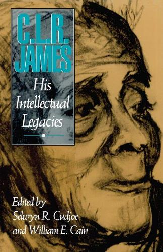 C.L.R.James: His Intellectual Legacies - Cultural Studies/Black Studies (Paperback)
