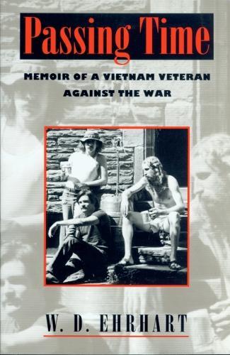 Passing Time: Memoir of a Vietnam Veteran Against the War (Paperback)