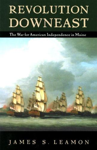 Revolution Downeast: War for American Independence in Maine (Paperback)