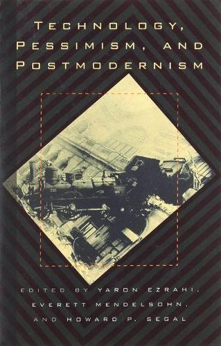 Technology, Pessimism and Postmodernism (Paperback)
