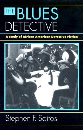 Blues Detective: Study of African American Detective Fiction (Paperback)