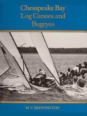 Chesapeake Bay Log Canoes & Bugeyes (Hardback)