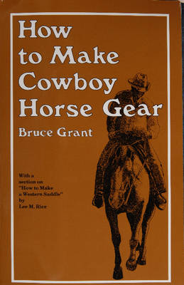 How to Make Cowboy Horse Gear (Paperback)