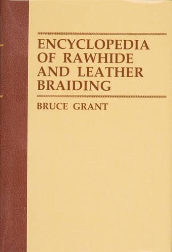 Encyclopedia of Rawhide and Leather Braiding (Hardback)