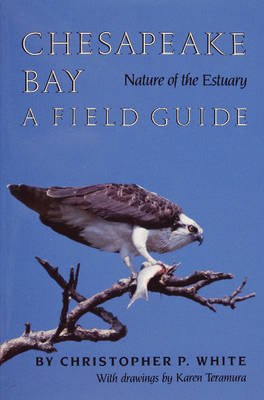 Chesapeake Bay Nature of the Estuary: A Field Guide (Paperback)