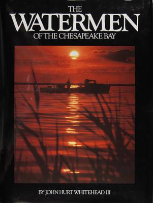 Watermen of the Chesapeake Bay (Hardback)