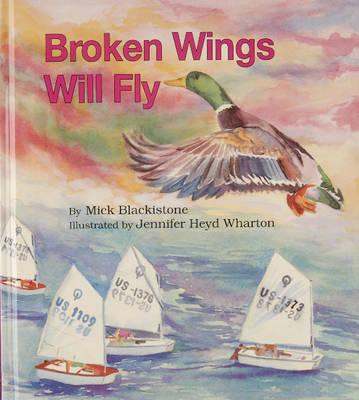 Broken Wings Will Fly (Hardback)