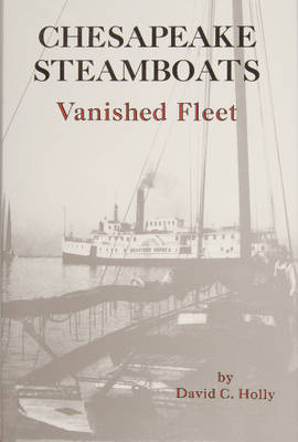 Chesapeake Steamboats: Vanished Fleet (Hardback)
