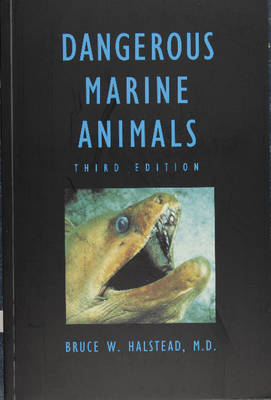 Dangerous Marine Animals That Bite, Sting, Shock, or Are Non-Edible (Paperback)