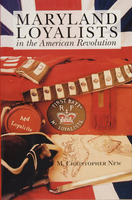 Maryland Loyalists in the American Revolution (Hardback)