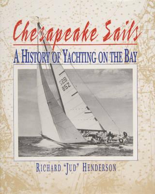 Chesapeake Sails: A History of Yachting on the Bay (Hardback)