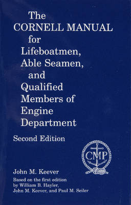 The Cornell Manual for Lifeboatmen, Able Seamen, and Qualified Members of Engine Department (Paperback)
