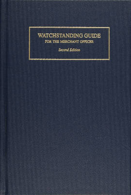 Watchstanding Guide for the Merchant Officer (Hardback)