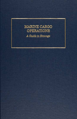 Marine Cargo Operations: A Guide to Stowage (Hardback)