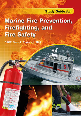 Study Guide for Marine Fire Prevention, Firefighting, and Safety (Paperback)