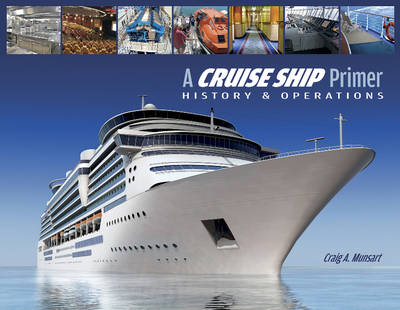 A Cruise Ship Primer: History & Operations (Paperback)