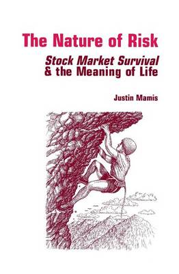The Nature of Risk: Stock Market Survival & the Meaning of Life - Contrary Opinion Library (Paperback)