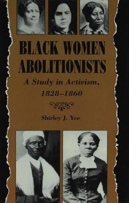 Black Women Abolitionists: Study In Activism, 1828-1860 (Paperback)