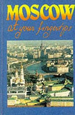 Moscow at Your Fingertips: Where? What? When? How? (Paperback)