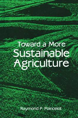 Toward a More Sustainable Agriculture (Hardback)