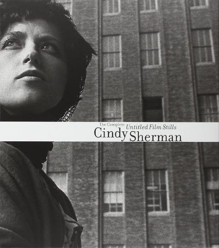 Cindy Sherman: The Complete Untitled Film Stills (Hardback)