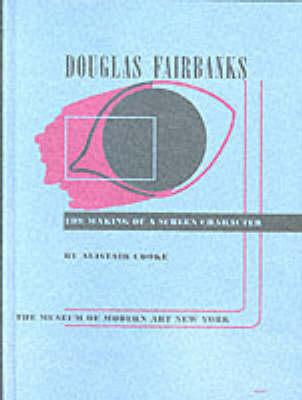 Douglas Fairbanks: The Making of a Screen Character (Hardback)