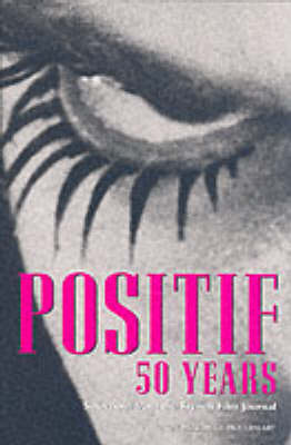 Positif 50 Years: Selections from the French Film Journal (Paperback)