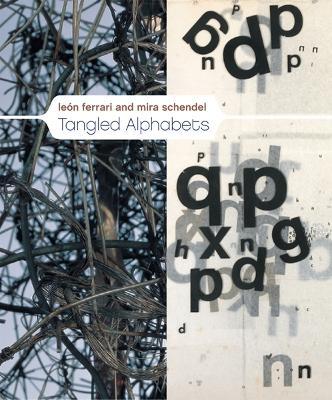 Leon Ferrari and Mira Schendel: Tangled Alphabets (Hardback)