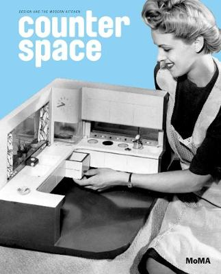 Counter Space: Design and the Modern Kitchen (Paperback)