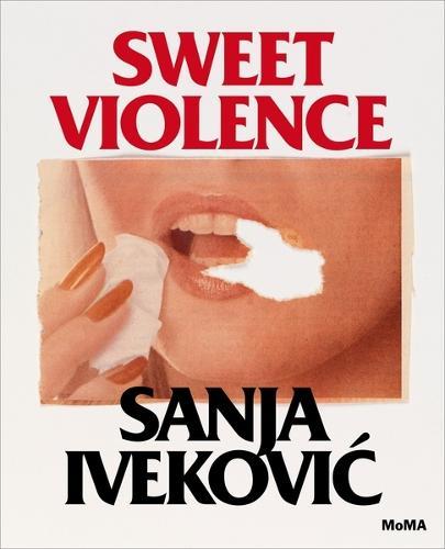 Sanja Ivekovi?: Sweet Violence (Hardback)