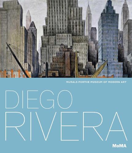 Diego Rivera: Murals for The Museum of Modern Art (Hardback)