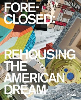 Foreclosed: Rehousing the American Dream (Paperback)