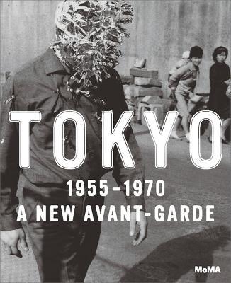 Tokyo 1955-1970: A New Avant-Garde (Hardback)