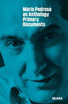 Mario Pedrosa: Primary Documents - MoMA Primary Documents (Paperback)