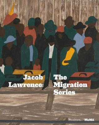 Jacob Lawrence: The Migration Series (Hardback)
