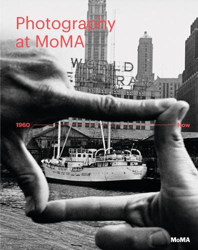 Photography at MoMA: 1960 to Now - Volume II (Hardback)