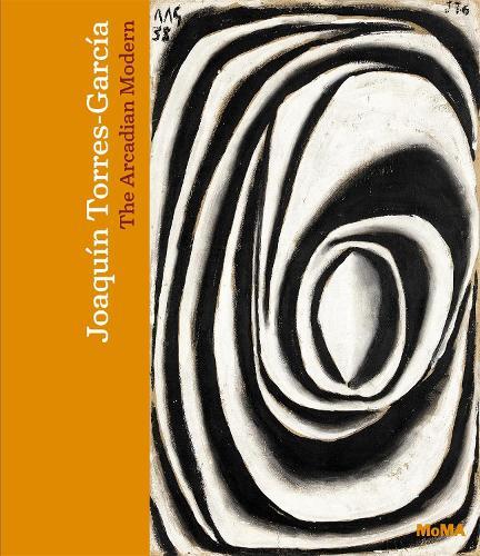 Joaquin Torres-Garcia: The Arcadian Modern (Hardback)