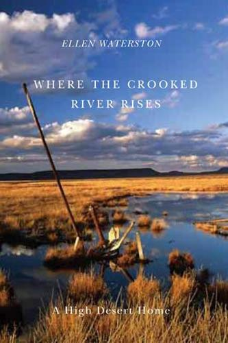 Where the Crooked River Rises: A High Desert Home (Paperback)