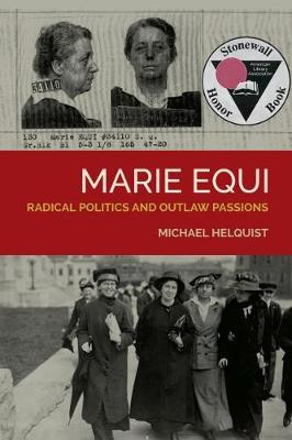 Marie Equi: Radical Politics and Outlaw Passions (Paperback)