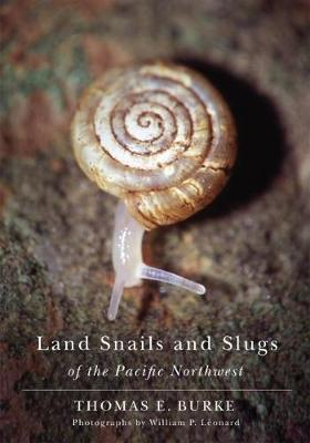 Land Snails and Slugs of the Pacific Northwest (Paperback)