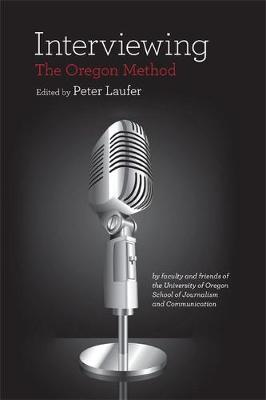 Interviewing: The Oregon Method (Paperback)