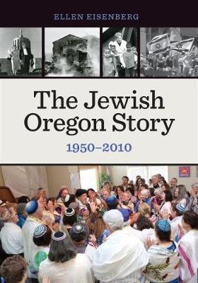 The Jewish Oregon Story: 1950-2010 (Paperback)