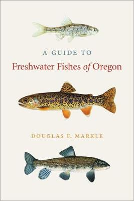A Guide to Freshwater Fishes of Oregon (Paperback)