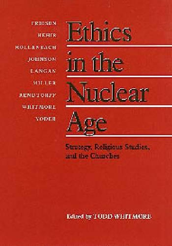 Ethics in the Nuclear Age: Strategy, Religious Studies, and the Churches (Paperback)