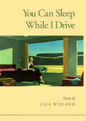 You Can Sleep While I Drive (Hardback)