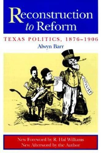 Reconstruction to Reform: Texas Politics, 1876-1906 (Paperback)