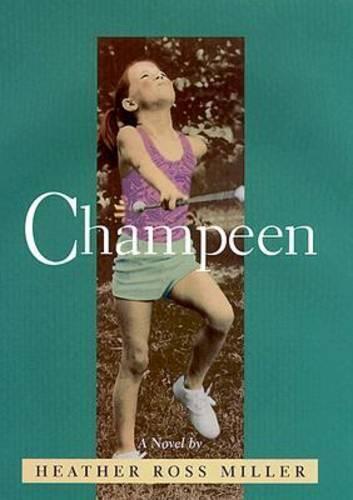 Champeen: A Novel by Heather Ross Miller (Hardback)
